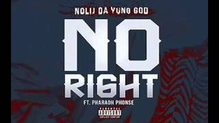 Nolij Da Yung God ft. Pharaoh Phonse - No Right