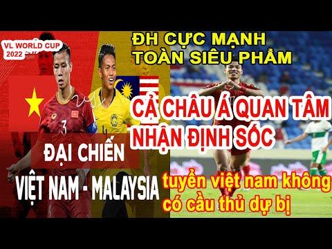 Truyền Thông Châu Á,Hàn Quốc,UAE,THAI LAN,Malaysia Nhận Định Sốc Trận Việt Nam vs Malaysia Ở VL WC