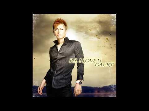 GACKT - P.S I Love U