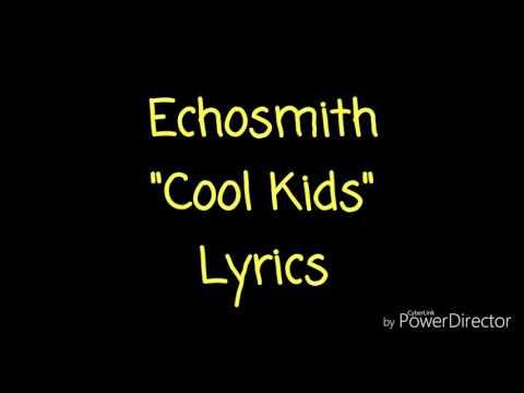 Echosmith - Cool Kids Lyrics
