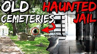 Two Very Old Cemeteries and A Very Haunted Old Jail in Old Town St. Augustine