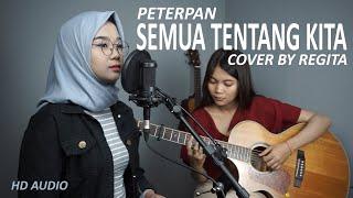 Download Lagu SEMUA TENTANG KITA -  PETERPAN (COVER BY REGITA ECHA) mp3
