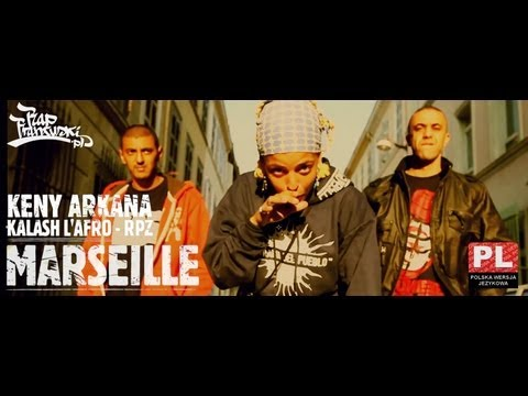 Keny Arkana feat. Kalash l Afro & RPZ - Marseille (napisy PL)