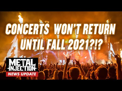 Health Expert Warns Concerts Won't Return Until Fall 2021 | Metal Injection