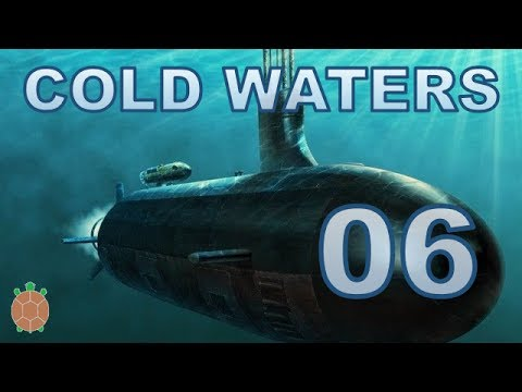 Cold Waters | Campaign Let's Play - 06 - Narrow Escape