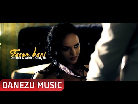 DANEZU SI SORINA CEUGEA - FACEM BANI ( OFICIAL VIDEO 2017 )