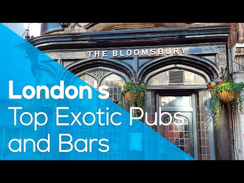 London's Top Exotic Pubs and Bars