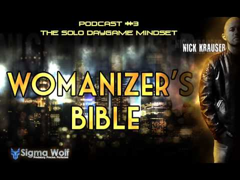 Womanizers Bible #3 - The Solo Daygame Mindset