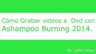 Grabar Videos en un Dvd con Menú con Ashampoo Burning 14 (Exelente)