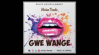 GWE WANGE - VIVIAN TENDO