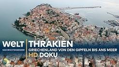THRAKIEN - Griechenland: Von den Gipfeln bis ans Meer | HD Doku