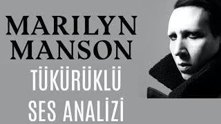 Marilyn Manson ile Tükürüklü Ses Analizi