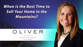 Truckee Real Estate Agent: When is the best time to sell your home in the mountains?
