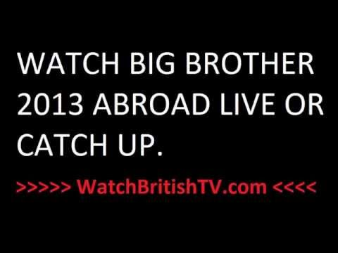 WATCH BIG BROTHER 2013 ONLINE OUTSIDE UK ABROAD