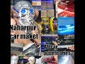 Naharpur Car Market | Latest Car Accessories | Drl led modified | gps tracker