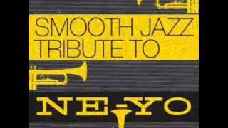 Because of You- Ne-Yo Smooth Jazz Tribute