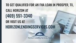 Should you get an FHA Loan for a home purchase in Prosper, TX?