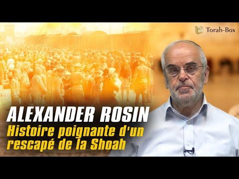 Alexander Rosin : histoire poignante d'un rescapé de la Shoah
