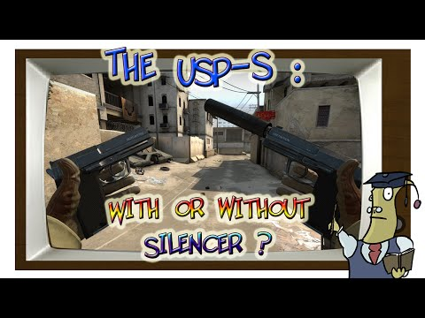 CS:GO - USP-S with or without Silencer explained !