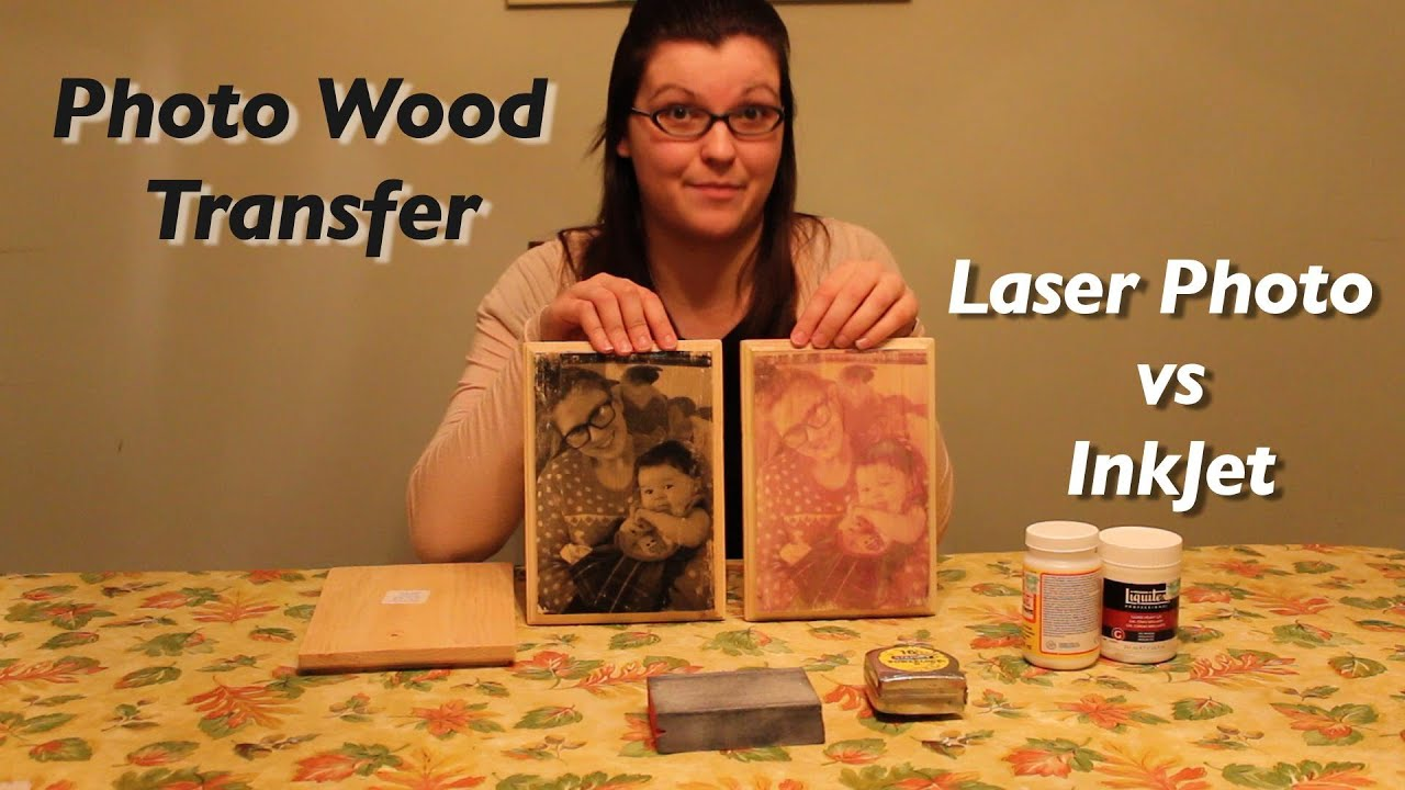 photo wood transfer laser vs inkjet photos youtube