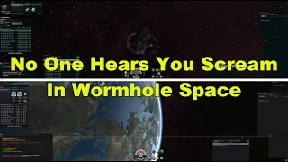 No One Hears You Scream In Wormhole Space - EVE Online Live Presented in 4k