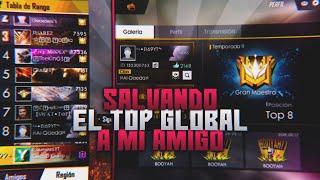 SALVANDO EL TOP GLOBAL DE MI AMIGO/*epico*