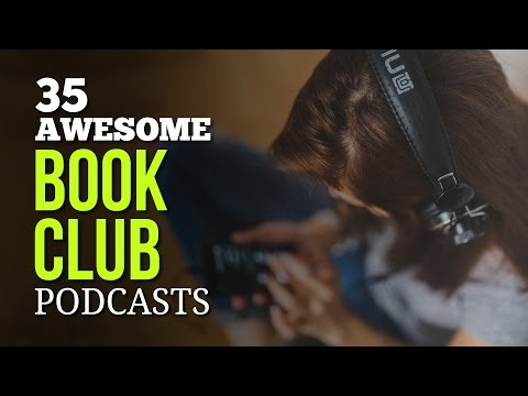 35 Awesome Book Club Podcasts – Listen to Book Reviews, Authors Interviews & Many More