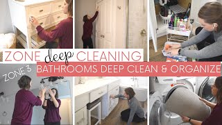 BATHROOMS DEEP CLEAN & ORGANIZE | ZONE DEEP CLEANING | ZONE 3 0F 9