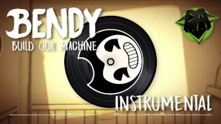 BENDY AND THE INK MACHINE SONG (Build Our Machine) INSTRUMENTAL - DAGAMES