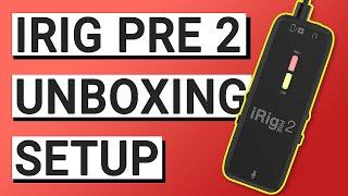 IK Multimedia iRig Pre 2 Unboxing