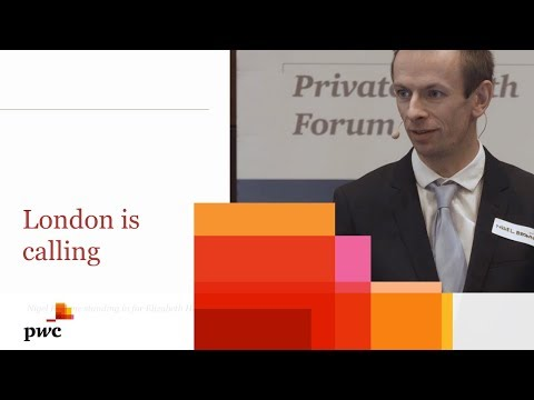 Private Wealth Forum 2017: London Is Calling