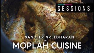 Sessions: Extras | Sandeep Sreedharan on Moplah Cuisine