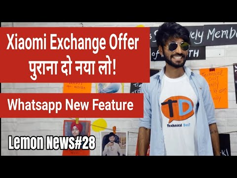 LN#28   Xiaomi Mobile Exchange offer,Whatsapp New features,Wheelchair accessible,Bitbns