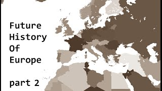 Future history of Europe : episode 2