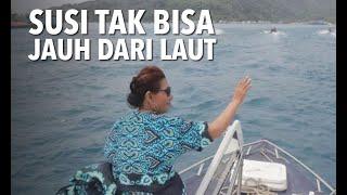 Mantan Menteri Susi yang Tak Bisa Jauh dari Laut
