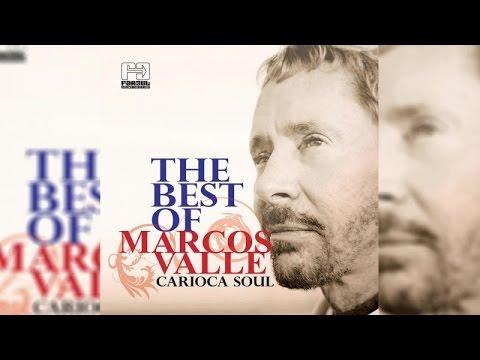 Marcos Valle - Carioca Soul The Best Of Marcos Valle (Full Album Stream)