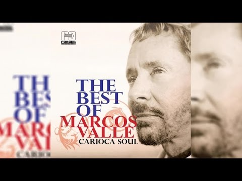 Marcos Valle - Carioca Soul The Best Of Marcos Valle (Full Album Stream)