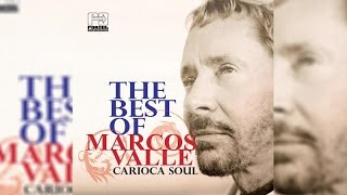 Marcos Valle Carioca Soul The Best Of Marcos Valle Full Album Stream