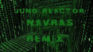 [MATRIX]Juno Reactor - Navras (Remix)