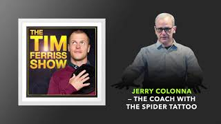 Jerry Colonna — The Coach With the Spider Tattoo | The Tim Ferriss Show (Podcast)