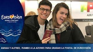 Amaia y Alfred, rumbo a las Azores para para grabar la 'postal' de España | Eurovision 2018