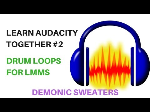 Learn Audacity Together #2 Making Drum Loops For LMMS
