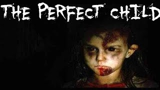 The Perfect Child|CreepyPasta