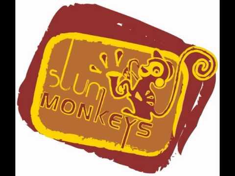 Slum Monkeys perdu d'avance