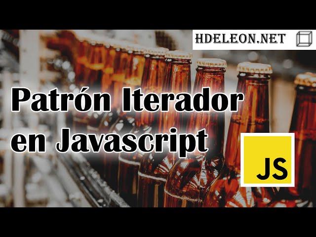 Patrón Iterador en javascript, a recorrer elementos de forma elegante