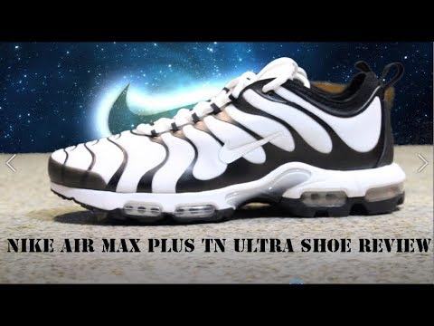 272c29b12ce Nike Air Max Plus TN Ultra Shoe Review - YouTube