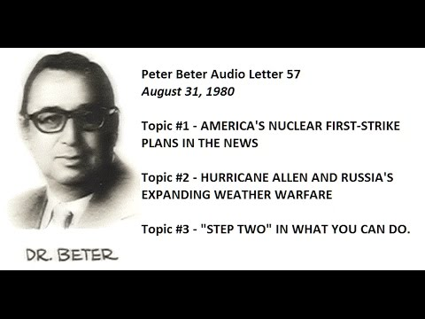 Dr. Peter David Beter Audio Letter 57: Nuclear War; Weather Warfare; What to do - August 31, 1980