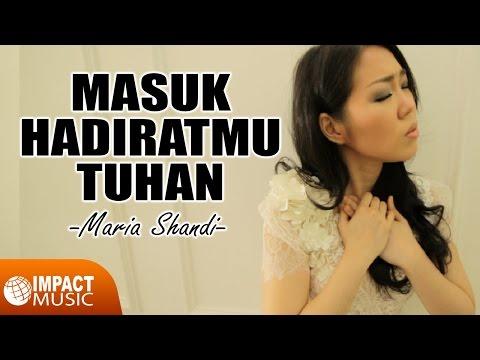 Maria Shandi - Masuk HadiratMu Tuhan