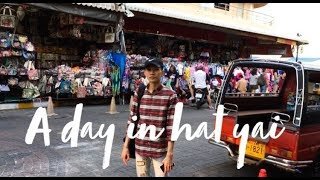 THAILAND VLOG | A DAY IN HAT YAI