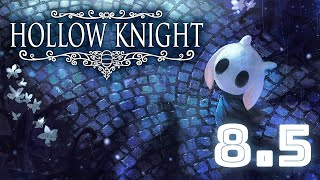 【Hollow Knight】 Higher beings, these words are for you alone. 【#8.5】